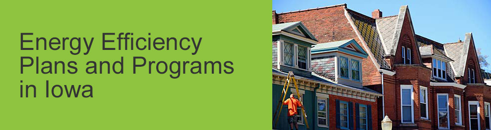 Energy Efficiency Plans and Programs in Iowa