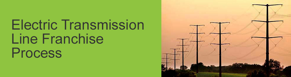 Electric Transmission Line Franchise Process